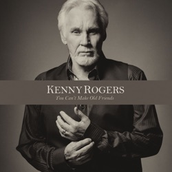 You Can't Make Old Friends (Duet With Dolly Parton) by Kenny Rogers song lyrics, mp3 download