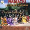 Mariachi et le Ballet Jalisco by Mariachi, Le Ballet Jalisco & Gilberto Piedras album lyrics