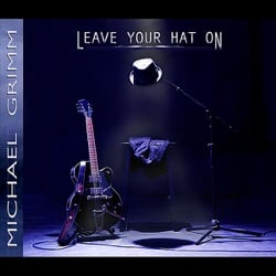 Leave Your Hat On by Michael Grimm album reviews, download