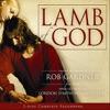 Lamb of God by Rob Gardner, London Symphony Orchestra & Spire Chorus album lyrics