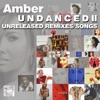 Undanced II (Unreleased Remixes / Songs) by Amber album lyrics