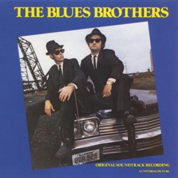 The Blues Brothers (Original Soundtrack Recording) by The Blues Brothers album reviews, download