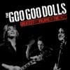 Greatest Hits, Volume One: The Singles by The Goo Goo Dolls album lyrics