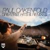 Greatest Hits & Remixes, Vol. 1 (Continuous Mix) by Paul Oakenfold album lyrics