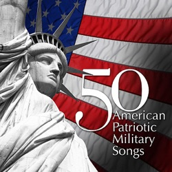 50 American Patriotic Military Songs by Various US Military Bands album reviews, download