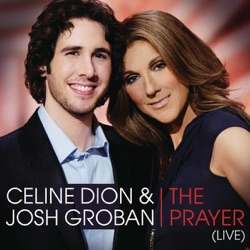 The Prayer (Duet with Josh Groban) [Live] by Céline Dion & Josh Groban song lyrics, mp3 download