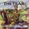 The Tsar: Greatest Hits album lyrics, reviews, download