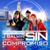 Sin Compromiso (feat. Jowell y Randy) - Single album lyrics, reviews, download