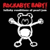 Lullaby Renditions of Pearl Jam album lyrics, reviews, download