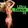 Ultra Dance 14 by Various Artists album lyrics