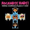 Lullaby Renditions of Guns N' Roses album lyrics, reviews, download