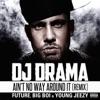 Ain't No Way Around It (Remix) [feat. Future, Big Boi & Young Jeezy) - Single album lyrics, reviews, download