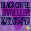 Traveller (feat. Nomsa Mazwai & Black Motion) [Extended Mix] - Single album lyrics, reviews, download