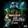 The Matter (feat. Wizkid) - Single album lyrics, reviews, download