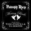 Moving Birds (feat. Waka Flocka & YG Hootie) (Street Version) - Single album lyrics, reviews, download