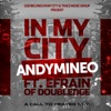 In My City (feat. Efrain of Doubledge) - Single album lyrics, reviews, download