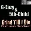 Grind Till I Die - Single album lyrics, reviews, download