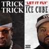 Let It Fly (feat. Ice Cube) - Single album lyrics, reviews, download