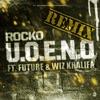 U.O.E.N.O. (Remix) [feat. Future & Wiz Khalifa] - Single album lyrics, reviews, download