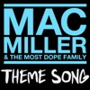 Mac Miller & the Most Dope Family Theme Song - Single album lyrics, reviews, download