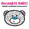 Lullaby Renditions of Maroon 5 album lyrics, reviews, download