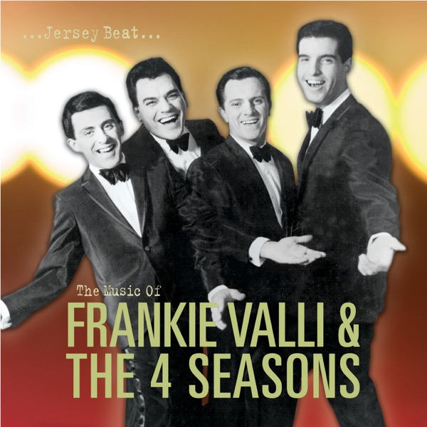 Jersey Beat: The Music of Frankie Valli & The Four Seasons (Remastered) by Frankie Valli & The Four Seasons album reviews, ratings, credits