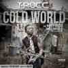 Cold World (feat. Smigg Dirtee & Nilaja) - Single album lyrics, reviews, download