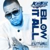 Blow It All (feat. Future) - Single album lyrics, reviews, download