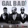 Gal Bad (feat. Wizkid & D'Prince) - Single album lyrics, reviews, download