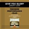 Give You Glory (Premiere Performance Plus Track) - EP album lyrics, reviews, download