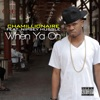 When Ya on (feat. Nipsey Hussle) - Single album lyrics, reviews, download
