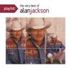 Playlist: The Very Best of Alan Jackson album lyrics, reviews, download