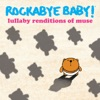 Lullaby Renditions of Muse album lyrics, reviews, download