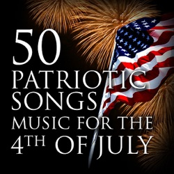 50 Patriotic Songs: Music for the 4th of July by Various Artists album reviews, download