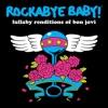 Lullaby Renditions of Bon Jovi album lyrics, reviews, download