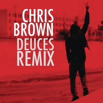 Deuces (Remix) [feat. Drake, T.I., Kanye West, Fabolous, Rick Ross & André 3000] by Chris Brown song lyrics, reviews, ratings, credits