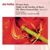 De Falla: El Amor Brujo / Nights In The Gardens Of Spain / The Three-Cornered Hat Three Dances album lyrics, reviews, download