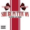 She Be Puttin' On (feat. Slim Dunkin) song lyrics