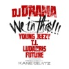 We In This (feat. Young Jeezy, T.I., Ludacris & Future) - Single album lyrics, reviews, download