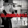 We in This 1.5 (feat. Drake & Future) - Single album lyrics, reviews, download