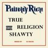 True Religion Shawty album lyrics, reviews, download