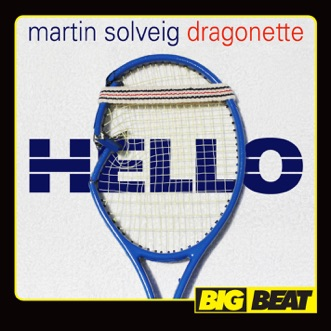 Hello by Martin Solveig & Dragonette song lyrics, reviews, ratings, credits