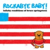 Lullaby Renditions of Bruce Springsteen album lyrics, reviews, download