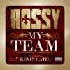 My Team (feat. Kevin Gates) - Single album lyrics, reviews, download