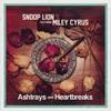 Ashtrays and Heartbreaks (feat. Miley Cyrus) - Single album lyrics, reviews, download