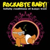 Lullaby Renditions of Kanye West album lyrics, reviews, download