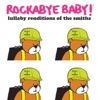 Lullaby Renditions of the Smiths album lyrics, reviews, download