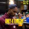 Only 4 Tonight (feat. Nipsey Hussle & Goldie) - Single album lyrics, reviews, download