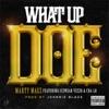 What Up Doe (feat. Cha-Lo & IceWear Vezzo) - Single album lyrics, reviews, download