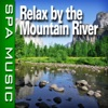 Relax By the Mountain River (Music and Nature Sounds) - Single album lyrics, reviews, download